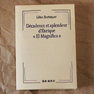 """Décadence et splendeur d'Enrique """"El Magnifico"""""""