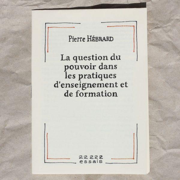 La question du pouvoirdans les pratiques de l'enseignement et de la formation Pierre Hébrard