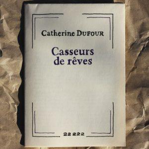 Casseurs de rêves Catherine Dufour