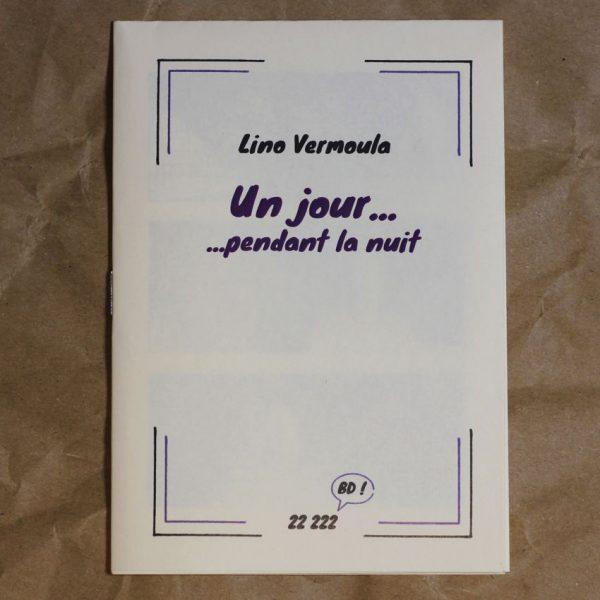 Un jour... ...pendant la nuit Lino Vermoula